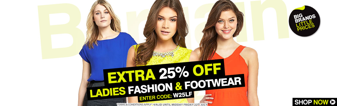Bargain Crazy: Extra 25% off for ladies fashion and footwear