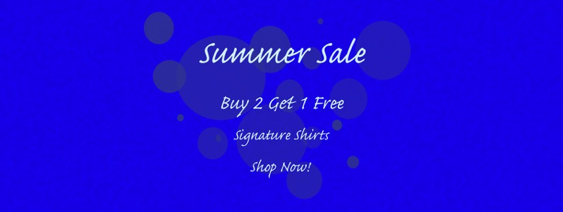 1 Like no Other: Summer Sale - Buy 2 get 1 free - signature shirts