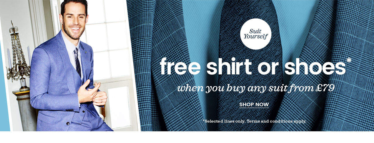 Burton Burton: free off shirt or shoes when you buy any suit from £79