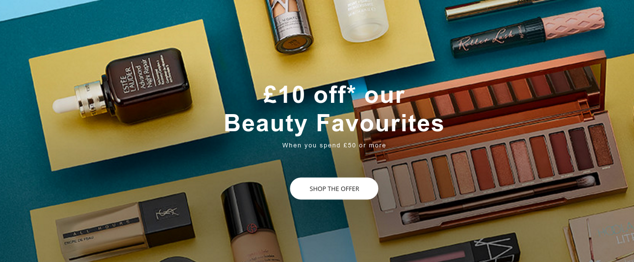 House of Fraser: £10 off when you spend £50 or more on any of our Beauty Favourites