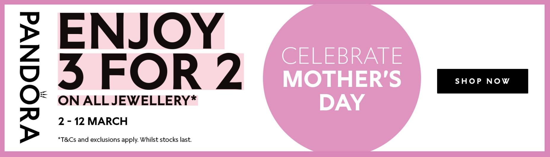 The Jewel Hut: enjoy 3 for 2 on all Pandora Jewellery - celebrate Mother's Day