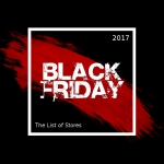 Black Friday 2017 Deals, Sales and Ads - List of Stores - 24 November 2017