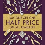 F.Hinds Jewellers: buy one and get one half price